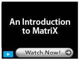 An Introduction to MatriX